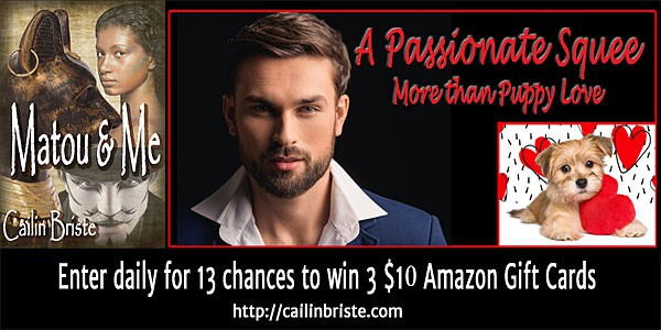 Cailin Briste's erotic romance entry in a #PassionateSquee is from Matou & Me. Visit & comment for an entry in the #giveaway @cailinbriste
