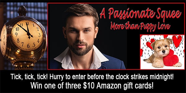 The clock is ticking down to midnight Pacific & A Passionate Squee's Giveaway ending.  Be one of three winners of a $10 Amazon Gift Card