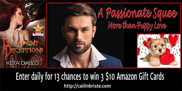 Feb 9 A Passionate Squee excerpt from Decadent Deceptions by @ketadiablo Hot erotic romantic suspense. Read, comment, & win #Prizes.